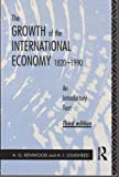 The Growth of the International Economy 1820-1990: An Introductory Text (0415076048) by A. G. Kenwood