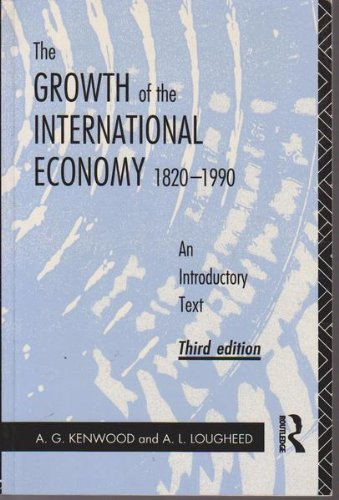 The Growth of the International Economy 1820-1990: An Introductory Text