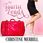 The Tourist of Zenda: A Royal Romantic Comedy | Christine Merrill