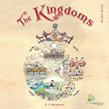 The Kingdoms: A Rhyming Tale for Dreamers of All Ages Audiobook by D. C. Morehouse Narrated by J. M. Ford