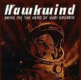 Bring Me the Head of Yuri Gagarin by Hawkwind (2008-08-05)