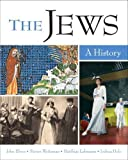 img - for The Jews: A History 1st (first) Edition by Efron, John, Weitzman, Steven, Lehmann, Matthias, Holo, Josh published by Pearson (2008) book / textbook / text book