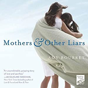 Mothers and Other Liars | [Amy Bourret]