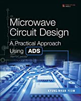 Microwave Circuit Design: A Practical Approach Using ADS Front Cover