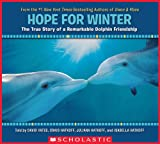 img - for Hope for Winter: The True Story of a Remarkable Dolphin Friendship book / textbook / text book