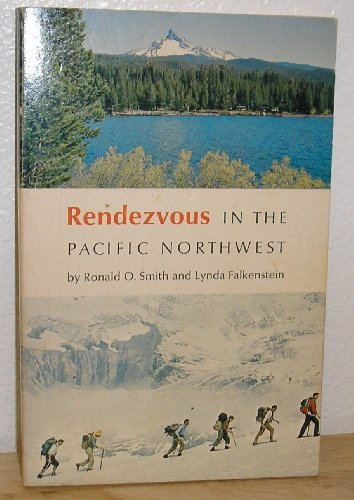 Rendezvous In The Pacific Northwest, Smith, Ronald O. & Falkenstein, Lynda