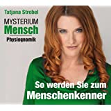 Mysterium Mensch - Physiognomik. So werden Sie Menschenkenner, 1 CD