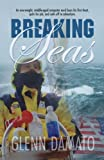img - for Breaking Seas: An overweight, middle-aged computer nerd buys his first boat, quits his job, and sails off to adventure book / textbook / text book