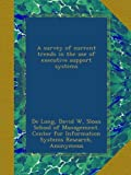 img - for A survey of current trends in the use of executive support systems book / textbook / text book