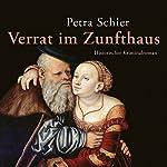Verrat im Zunfthaus (Adelina Burka 3)   Petra Schier