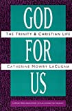 img - for God for Us: The Trinity and Christian Life by Catherine Mowry LaCugna (1993-06-11) book / textbook / text book