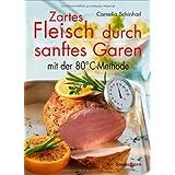 """Zartes Fleisch durch sanftes Garen: mit der 80�C-Methodevon """"Cornelia Schinharl"""""""