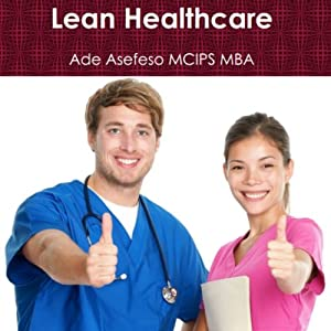 Lean Healthcare | [Ade Asefeso, MCIPS, MBA]