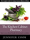 img - for The Kitchen Cabinet Pharmacy - Banish common illnesses naturally with items found in your kitchen! book / textbook / text book