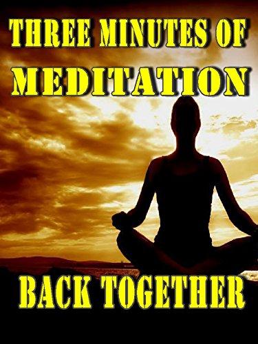 Three Minutes of Meditation (Back Together)