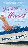 Tawna Fenske Making Waves