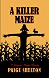 Killer Maize: A Farmers Market Mystery
