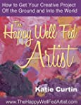 The Happy Well-Fed Artist: How To Get...