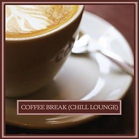 Coffee Break (Chill & Lounge Music) (Chill & Lounge Music)