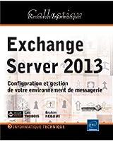Exchange Server 2013 - Configuration et gestion de votre environnement de messagerie