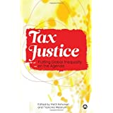 Tax Justice: Putting Global Inequality on the Agendaby Matti Kohonen