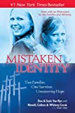 img - for Mistaken Identity: Two Families, One Survivor, Unwavering Hope book / textbook / text book