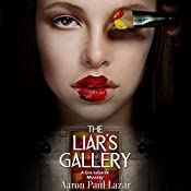 The Liar's Gallery: A Gus LeGarde Mystery (LeGarde Mysteries Book 7) | Aaron Paul Lazar