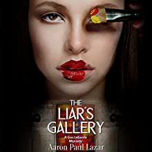 The Liar's Gallery: A Gus LeGarde Mystery, LeGarde Mysteries, Book 7 (       UNABRIDGED) by Aaron Lazar Narrated by Lou Hecker