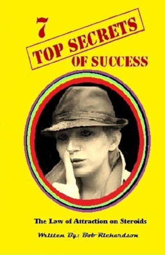 7 Top Secrets of Success: 7 stratigies of achieving success in every area of your life (7 Secrets) (Volume 1)