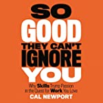 So Good They Can't Ignore You: Why Sk...