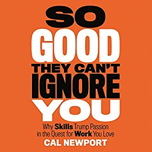 So Good They Can't Ignore You Audiobook