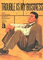 Trouble is my business Vol.3