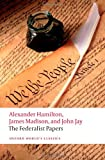 The Federalist Papers (Oxford World's Classics) (0192805924) by Hamilton, Alexander