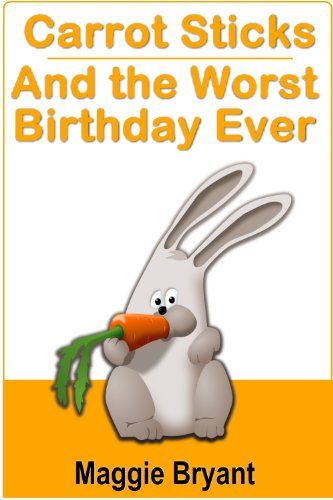 Carrot Sticks and the Worst Birthday Ever PDF
