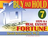 """Buy & Hold 7 Steps to a Real Estate Fortune""- New 2007"