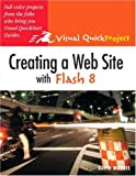 Creating a Website with Flash 8: Visual QuickProject Guide (Visual QuickProject Guides)