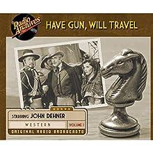 Have Gun, Will Travel, Volume 1 Radio/TV Program by  CBS Radio Narrated by John Dehner