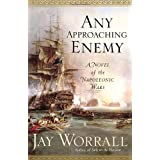 Any Approaching Enemy: A Novel of the Napoleonic Warsby Jay Worrall