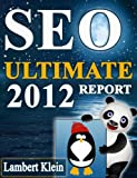 SEO Greatest 2012 Report: Lookup Engine Optimization for Present day Internet & Google