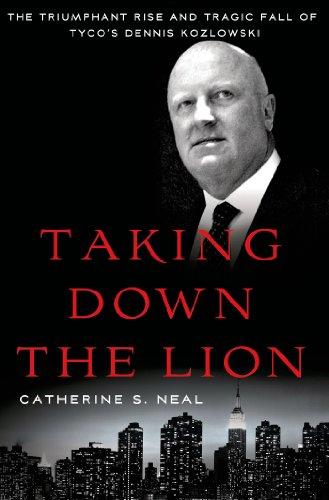 taking-down-the-lion-the-triumphant-rise-and-tragic-fall-of-tycos-dennis-kozlowski