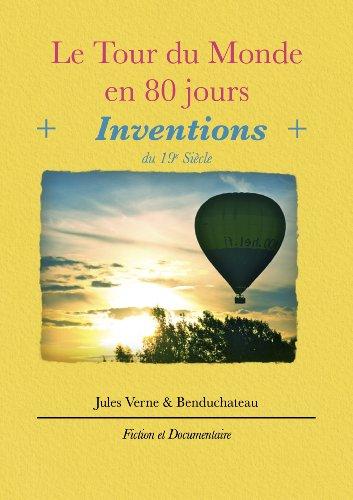 Le Tour Du Monde En 80 Jours (Annoté) Avec Inventions Du 19E Siècle (French Edition)