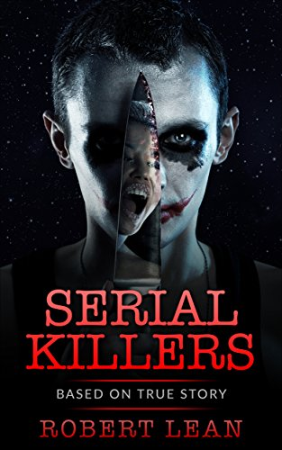 Serial Killers:Top 10 Aggressive Serial Killers On The Planet,Based On True Crimes Stories,Most Horrific Mysterious killers,Most Shocking True Crimes (Masive,Terrifying ... Crimes, Homicides,Madness,Action Stories) (Top 10 Serial Killers compare prices)