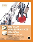 The LEGO MINDSTORMS NXT Idea Book: Design, Invent, and Build (1593271506) by Martijn Boogaarts