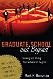 img - for Graduate School and Beyond: Earning and Using Your Advanced Degree by Rossman, Mark H.(October 15, 2010) Paperback book / textbook / text book