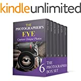 The Photographer Box Set: Photography Know-How Tips. Learn How to Capture The Best Shots With Your Digital Camera. (Photography, photography lighting, photography tips)