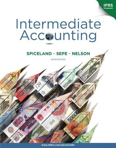 By J. David Spiceland, James Sepe, Mark Nelson, Lawrence Tomassini: Intermediate Accounting with British Airways Annual Report + Connect Plus Sixth (6th) Edition