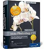 Adobe Photoshop CS3: Das Praxisbuch zum Lernen und Nachschlagen (Galileo Design)