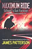 Maximum Ride: School's Out Forever - James Patterson