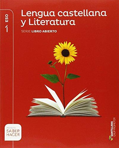 LENGUA CASTELLANA Y LITERATURA SERIE LIBRO ABIERTO 1 ESO SABER HACER