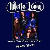 When the Children Cry: Demos '83-'89 [Vinyl]
